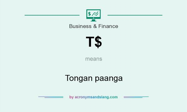 What does T$ mean? It stands for Tongan paanga