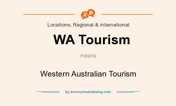 What does WA Tourism mean? It stands for Western Australian Tourism