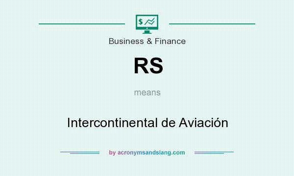 What does RS mean? It stands for Intercontinental de Aviación