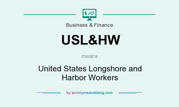 What does USL&HW mean? It stands for United States Longshore and Harbor Workers