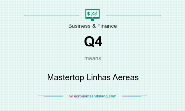 What does Q4 mean? It stands for Mastertop Linhas Aereas