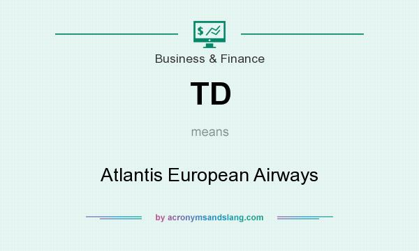 What does TD mean? It stands for Atlantis European Airways