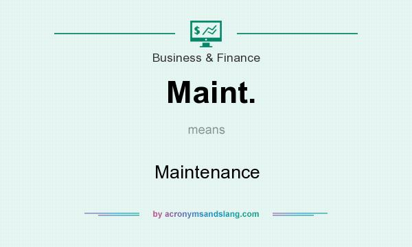 What does Maint. mean? It stands for Maintenance