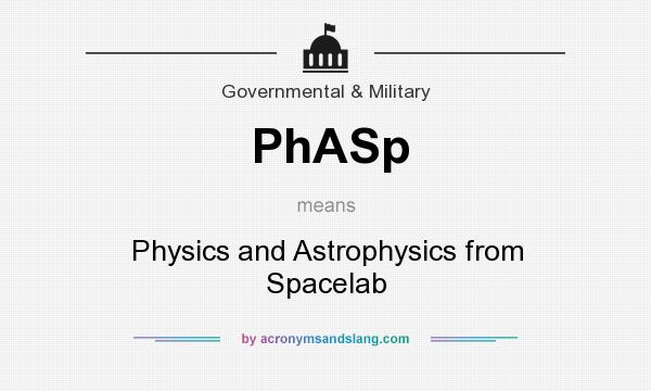 What does PhASp mean? It stands for Physics and Astrophysics from Spacelab
