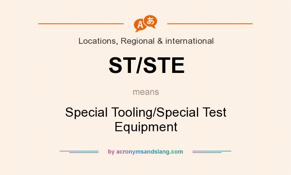 What does ST/STE mean? It stands for Special Tooling/Special Test Equipment
