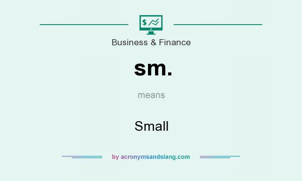 What does sm. mean? It stands for Small