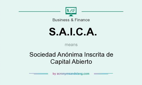 What does S.A.I.C.A. mean? It stands for Sociedad Anónima Inscrita de Capital Abierto