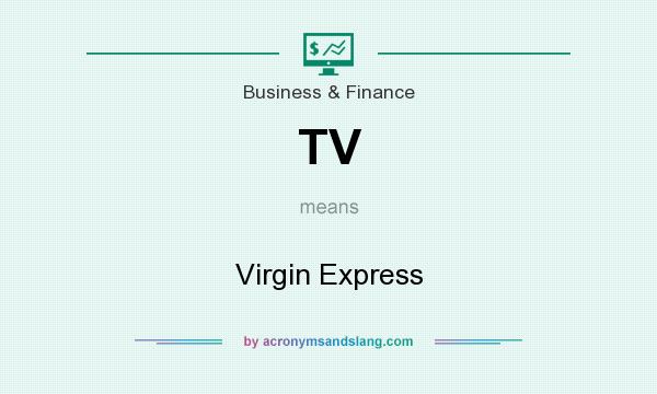 What does TV mean? It stands for Virgin Express