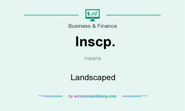 What does lnscp. mean? It stands for Landscaped