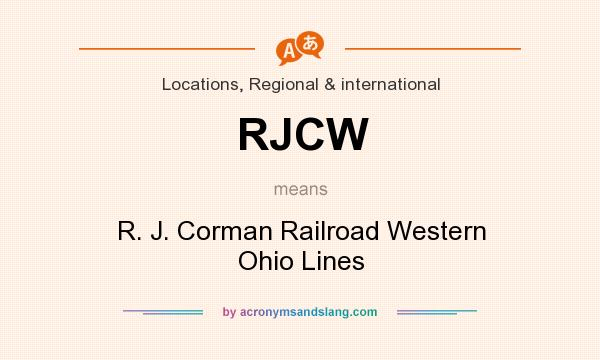 What does RJCW mean? It stands for R. J. Corman Railroad Western Ohio Lines