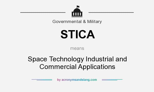 What does STICA mean? It stands for Space Technology Industrial and Commercial Applications