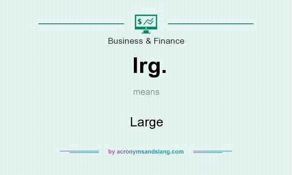 What does lrg. mean? It stands for Large