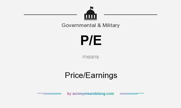 What does P/E mean? It stands for Price/Earnings