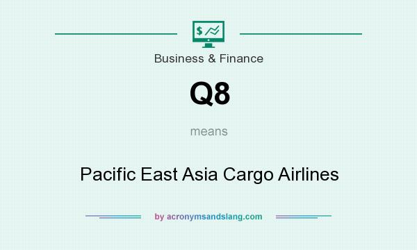 What does Q8 mean? It stands for Pacific East Asia Cargo Airlines