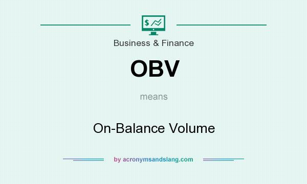 What does OBV mean? It stands for On-Balance Volume