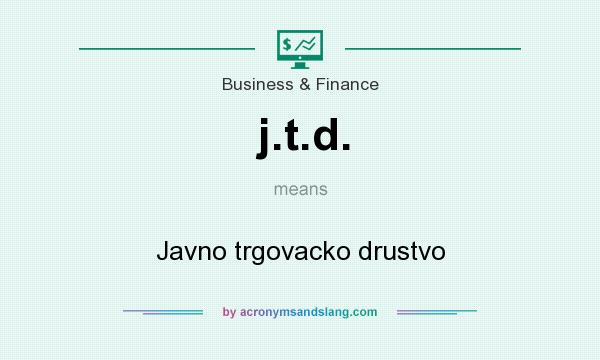 What does j.t.d. mean? It stands for Javno trgovacko drustvo