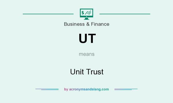 What does UT mean? It stands for Unit Trust