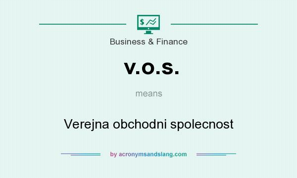 What does v.o.s. mean? It stands for Verejna obchodni spolecnost