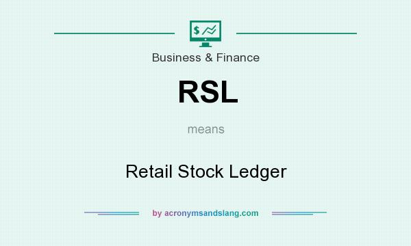 What does RSL mean? It stands for Retail Stock Ledger