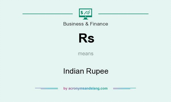 What does Rs mean? It stands for Indian Rupee
