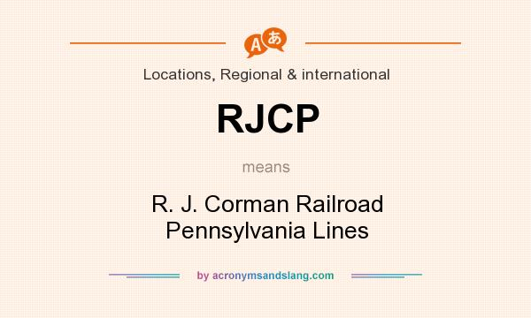 What does RJCP mean? It stands for R. J. Corman Railroad Pennsylvania Lines