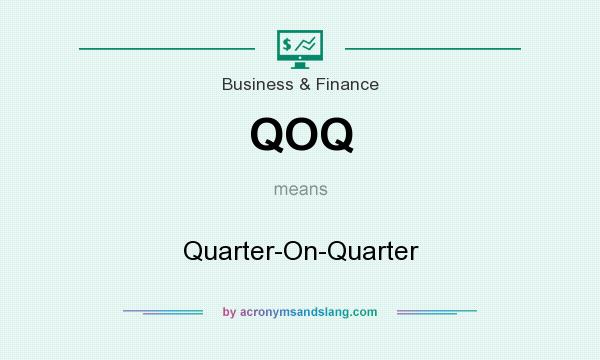 What does QOQ mean? It stands for Quarter-On-Quarter