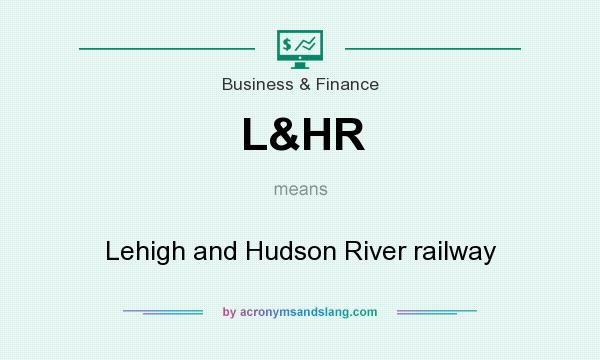 What does L&HR mean? It stands for Lehigh and Hudson River railway