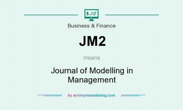 What does JM2 mean? It stands for Journal of Modelling in Management