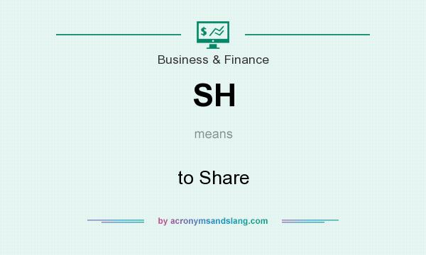 What does SH mean? It stands for to Share
