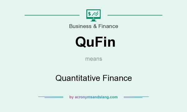 What does QuFin mean? It stands for Quantitative Finance