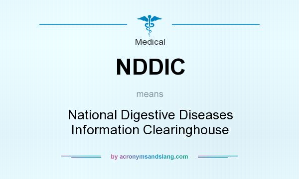 Marvelous Definition Of NDDIC   NDDIC Stands For National Digestive Diseases Information  Clearinghouse. By AcronymsAndSlang.com