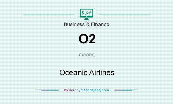 What does O2 mean? It stands for Oceanic Airlines