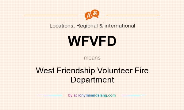 What does WFVFD mean? It stands for West Friendship Volunteer Fire Department