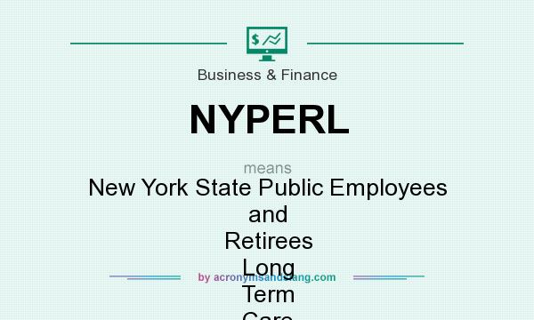 What does NYPERL mean? It stands for New York State Public Employees and Retirees Long Term Care Insurance