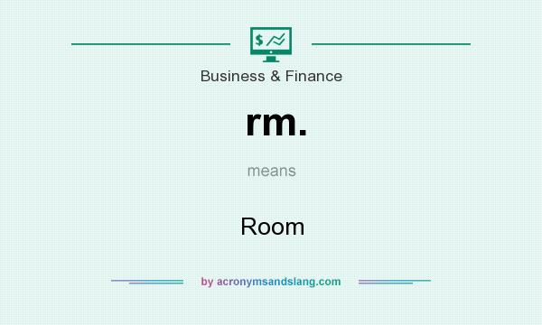 What does rm. mean? It stands for Room