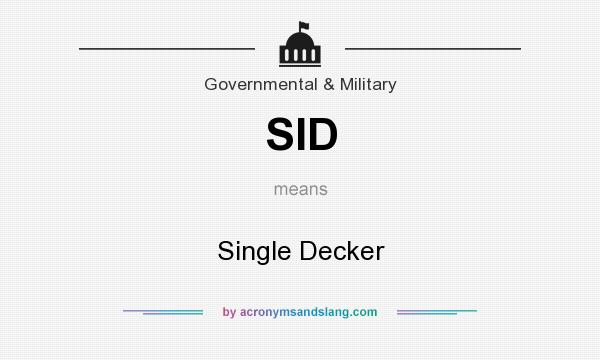 What does SID mean? It stands for Single Decker