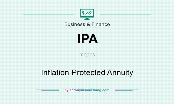 What does IPA mean? It stands for Inflation-Protected Annuity