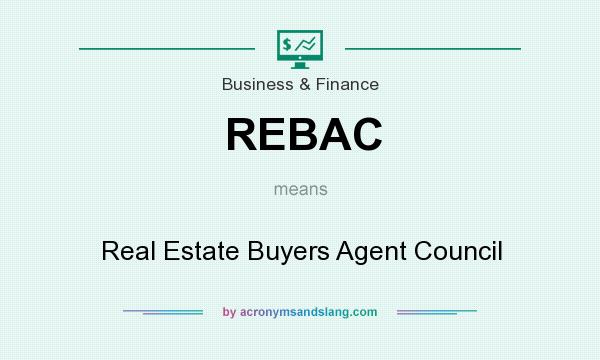 What does REBAC mean? It stands for Real Estate Buyers Agent Council