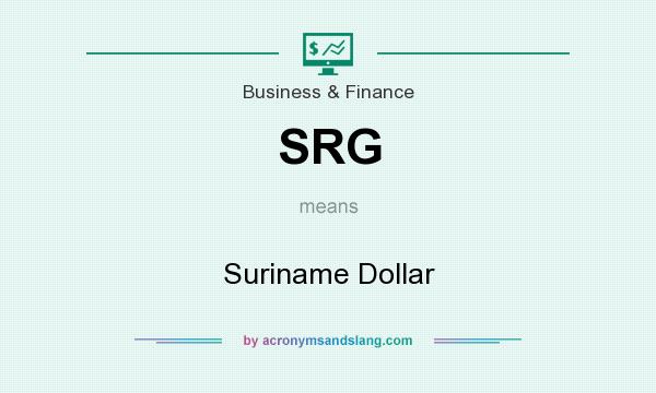 What does SRG mean? It stands for Suriname Dollar