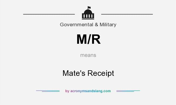 What does M/R mean? It stands for Mate`s Receipt