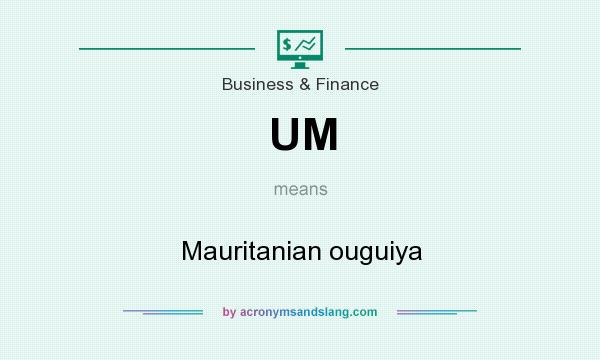 What does UM mean? It stands for Mauritanian ouguiya