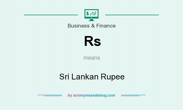 What does Rs mean? It stands for Sri Lankan Rupee