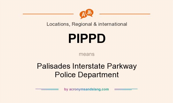 What does PIPPD mean? It stands for Palisades Interstate Parkway Police Department