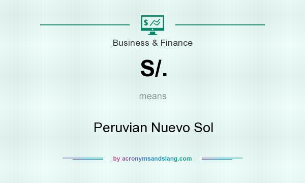 What does S/. mean? It stands for Peruvian Nuevo Sol