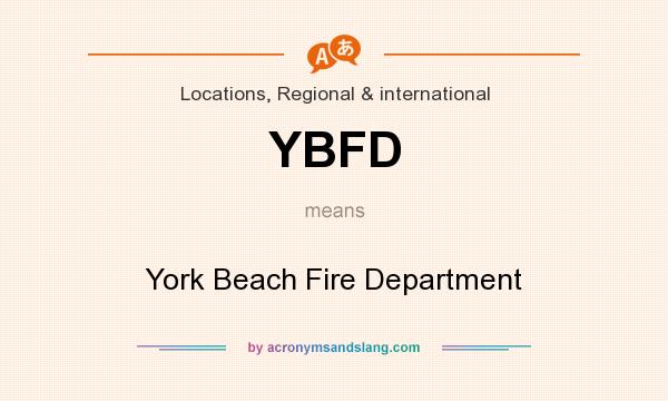 What does YBFD mean? It stands for York Beach Fire Department