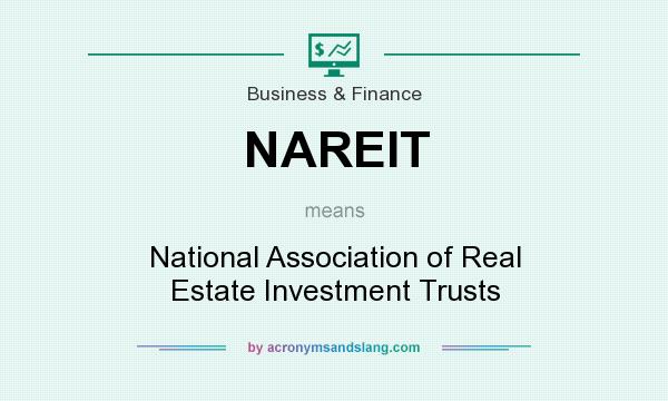 What does NAREIT mean? It stands for National Association of Real Estate Investment Trusts