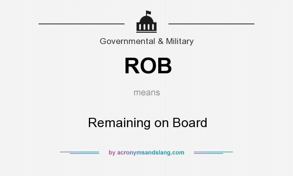 What does ROB mean? It stands for Remaining on Board