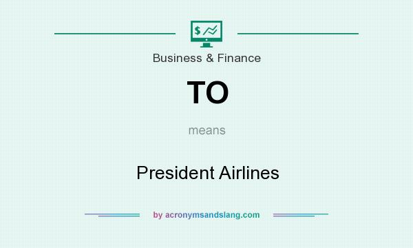 What does TO mean? It stands for President Airlines