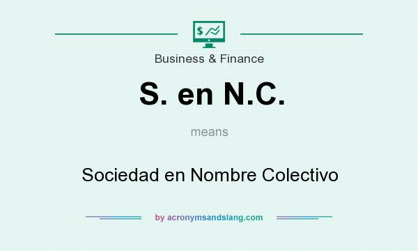 What does S. en N.C. mean? It stands for Sociedad en Nombre Colectivo