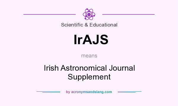 What does IrAJS mean? It stands for Irish Astronomical Journal Supplement